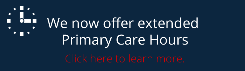 We now offer extended Primary Care hours